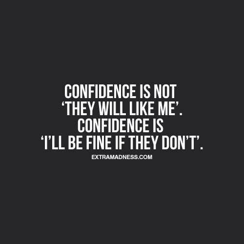 Be Confident Quotes Life Quote  Life Quotes  Pinterest  Wisdom Inspirational And
