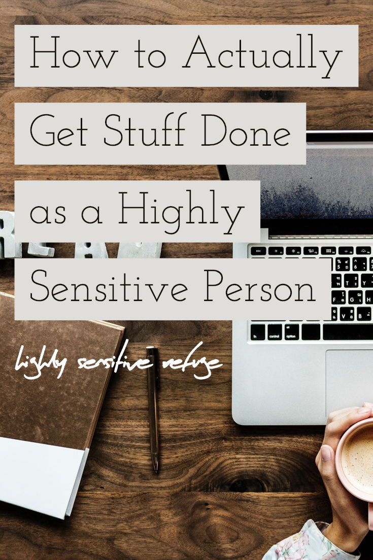 How to Actually Get Stuff Done as a Highly Sensitive Person