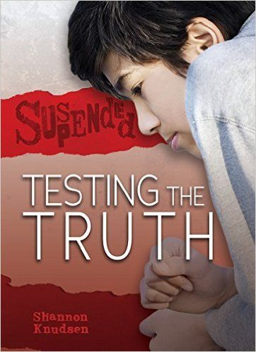 Amazon.com: Testing the Truth (Suspended) eBook: Shannon Knudsen: Books