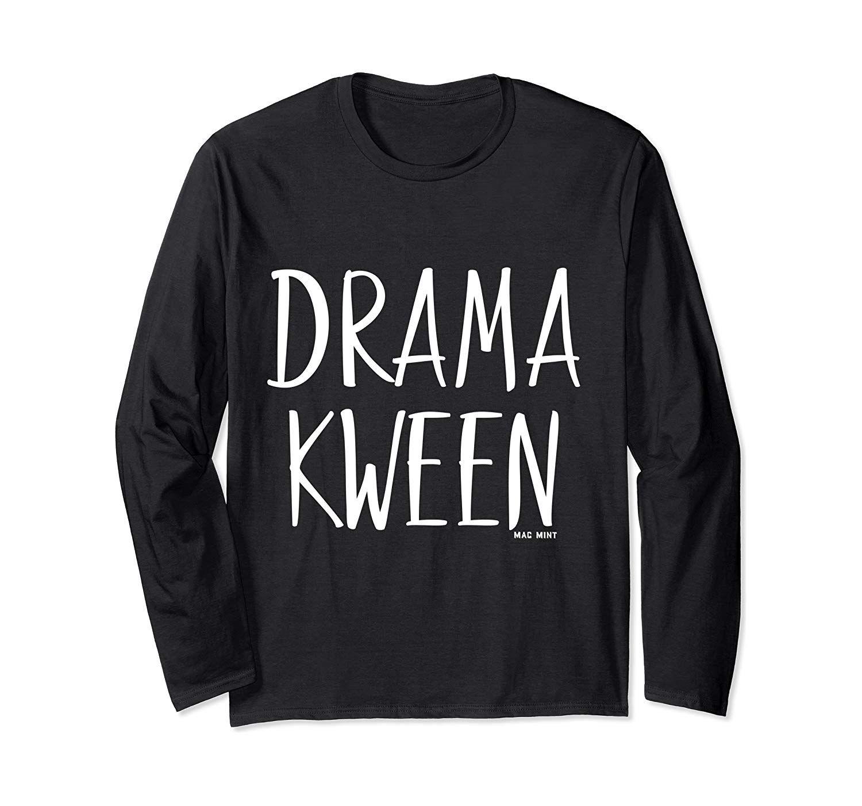 Drama Kween – Funny Drama Women's & LGBTQ Long Sleeve T-Shirt