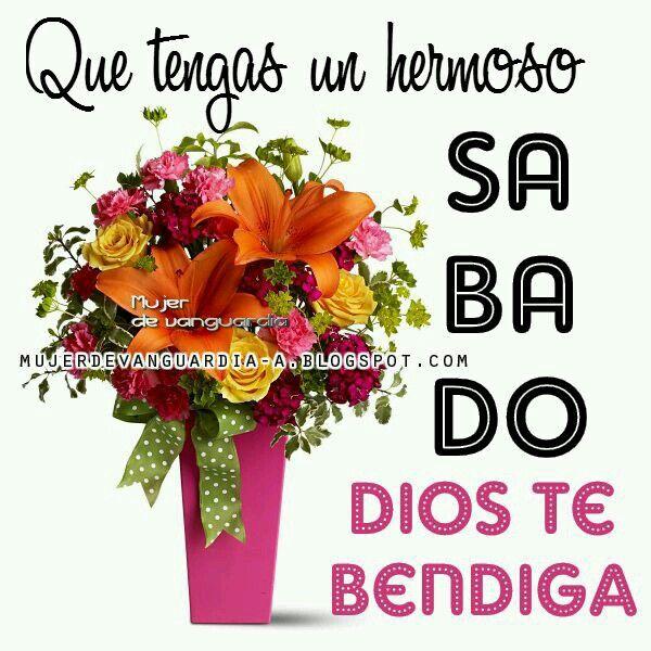 Pin By Ruby Sam On Feliz Sabado Dios Happy Saturday Quotes Saturday Quotes Hello Quotes