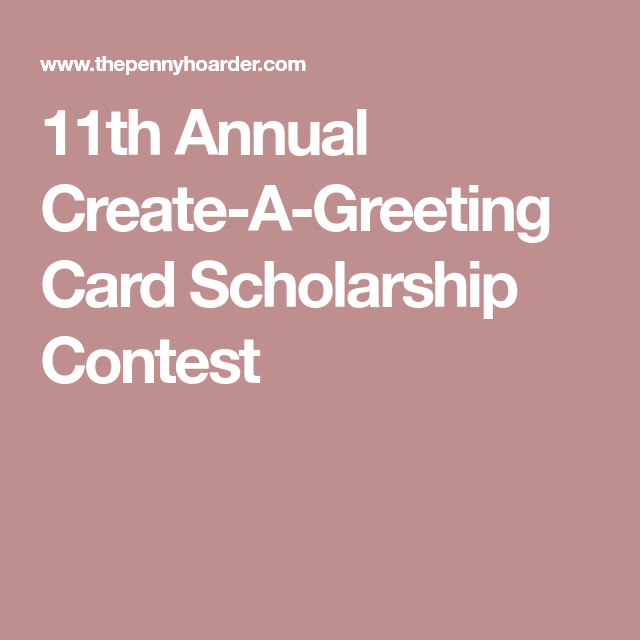 100 weird college scholarships wacky ways to win money for school 100 weird college scholarships wacky ways to win money for school 11th annual create a greeting card scholarship contest m4hsunfo