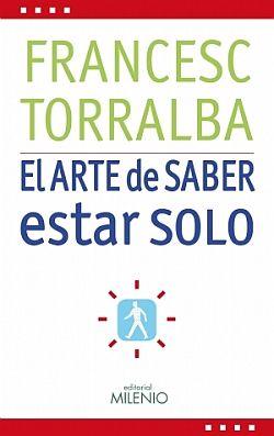 el arte de saber estar solo-francesc torralba-9788497433952
