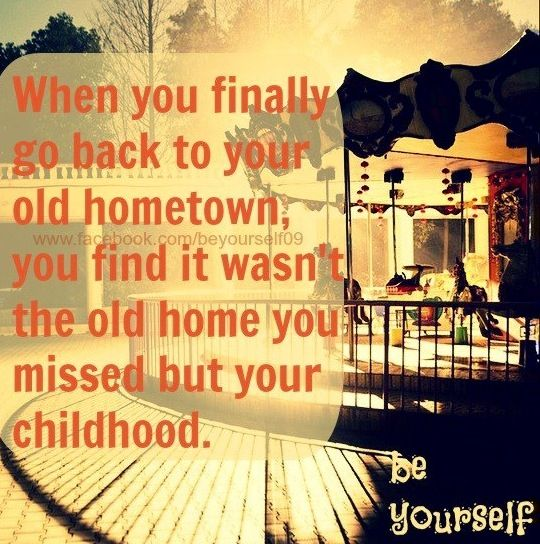 Hometown quote via wwwFacebook BeYourself09 My Hometown - best of leave letter format going hometown