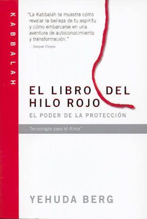El Libro Del Hilo Rojo Kabbalah Yehuda Berg El Poder De La
