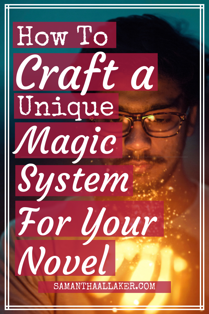 3 Tips For Writing An Original Magic System  SAMANTHA ALLAKER Magic systems can bring a sense of wonder to your fantasy and scifi worlds Here are my 3 top tips for writin...