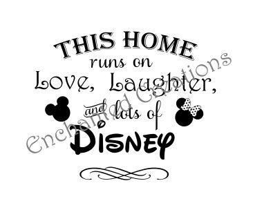 Download SVG file - This home runs on Love, Laughter & Disney   In ...
