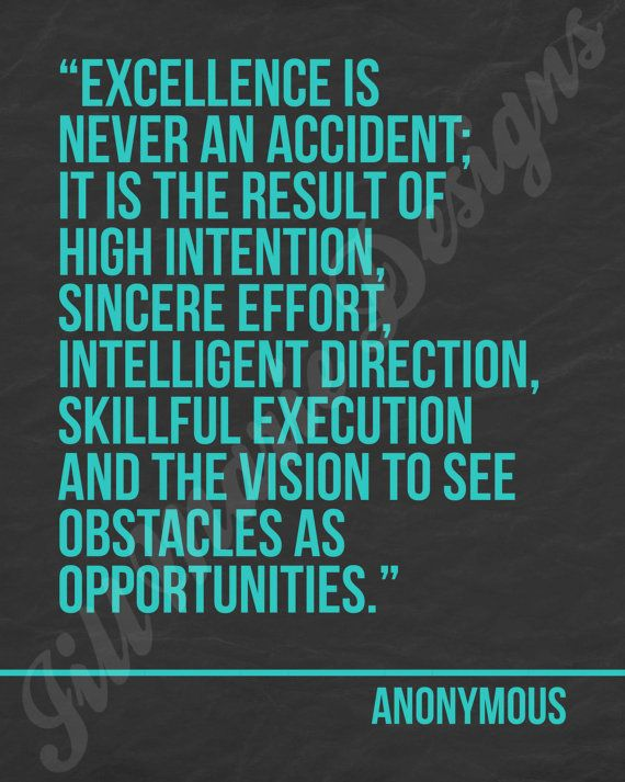 "Anonymous Quote - ""Excellence"" 