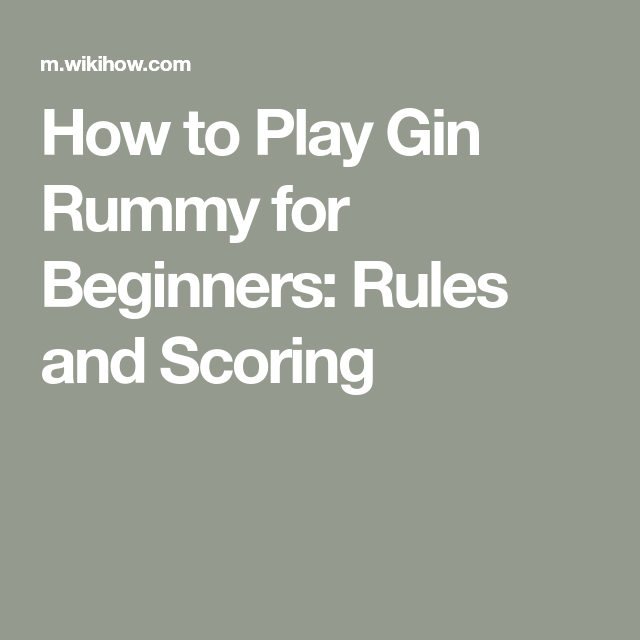 How To Play Gin Rummy With Pictures Gin Rummy Gin Rummy Card Game Rummy