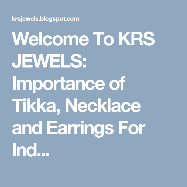 Welcome To KRS JEWELS: Importance of Tikka, Necklace and Earrings For Ind...