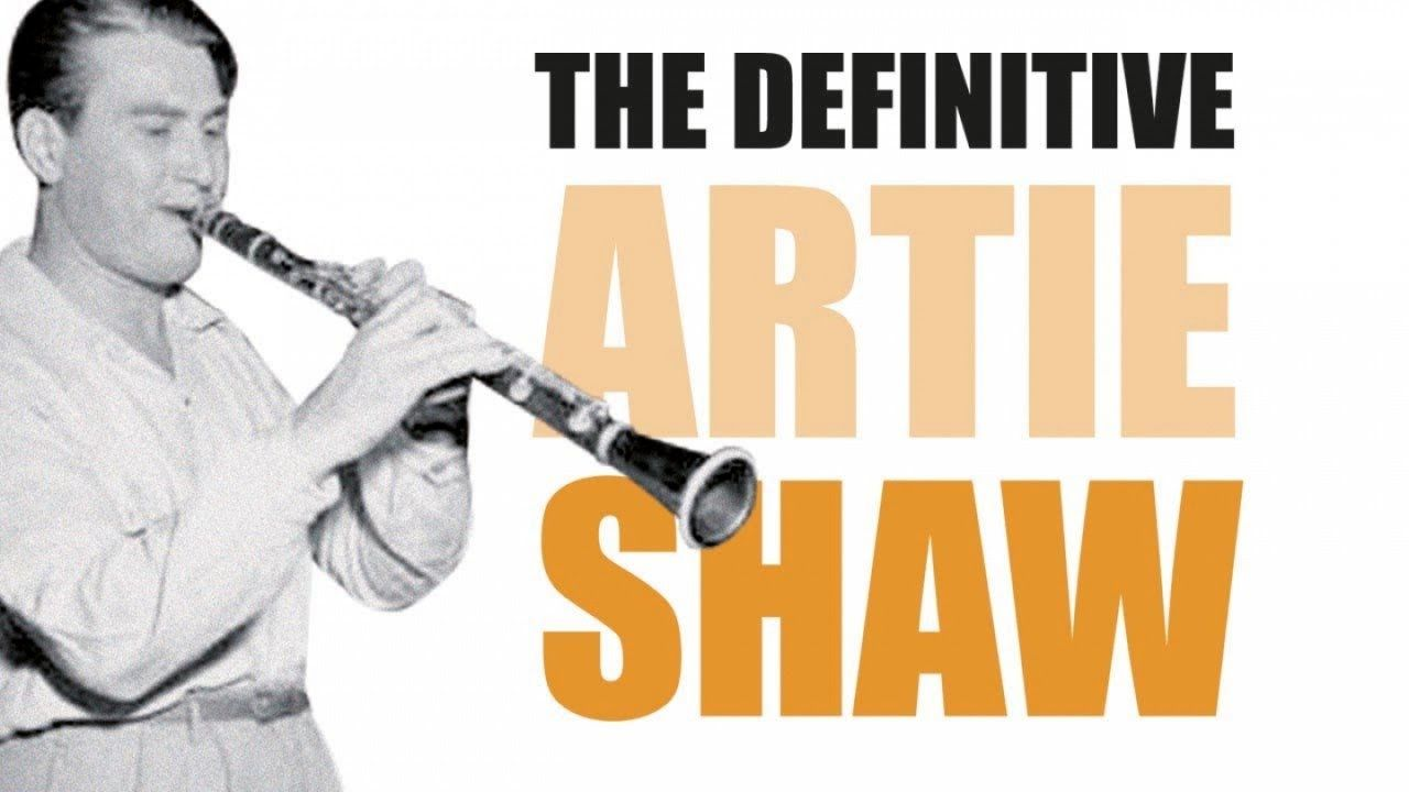 Artie Shaw Theme Song Artie Shaw Swing Big Band Mood Beguin The Beguine Jazz N