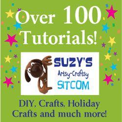 100-Tutorials- DIY, Crafts, Holiday crafts and more / Suzys Artsy Craftsy Sitcom