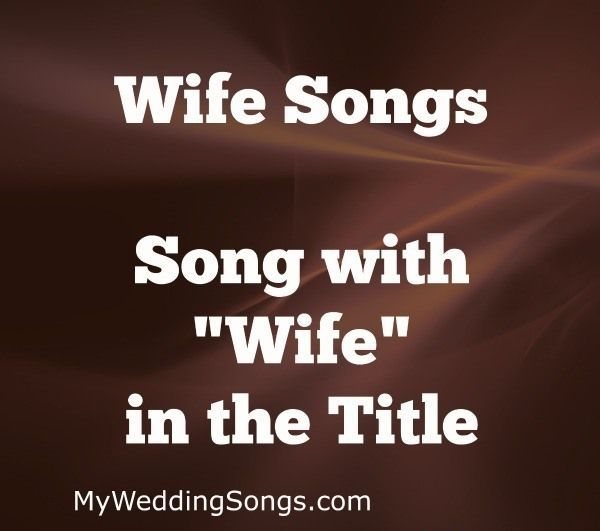 A List Of Songs With Wife In The Title Wedding Song ListTop 10