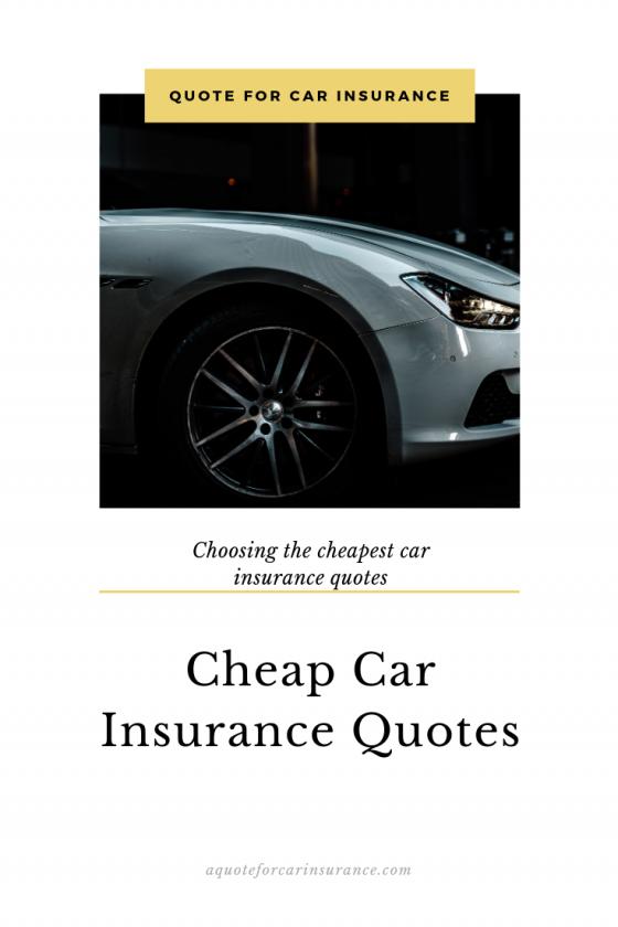 Cheap Car Insurance Quotes Choosing The Cheapest One Cheap Car