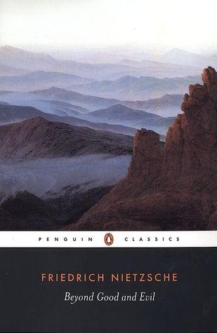 Beyond Good And Evil By Friedrich Nietzsche Beyond Good And Evil Penguin Classics Good And Evil