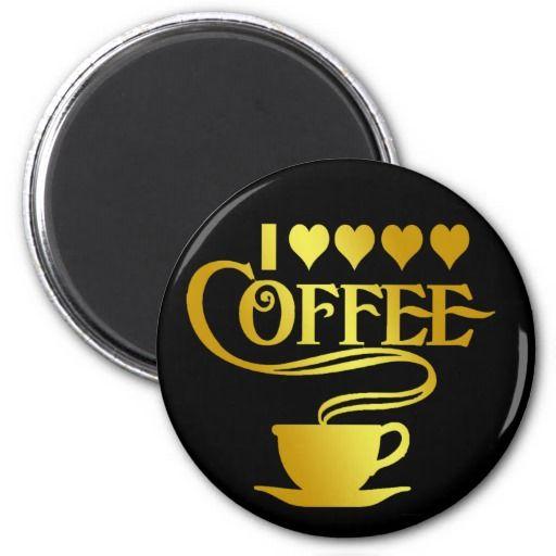 I Love Coffee Magnet Zazzle Com In 2020 I Love Coffee Fridge Magnets My Love