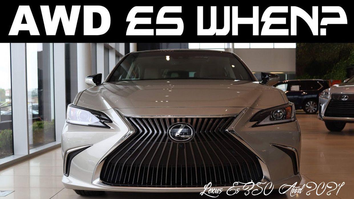 Lexus Es 350 Awd 2021 Performance And New Engine In 2020 Lexus Es Awd New Engine