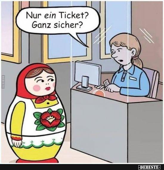 Nur ein Ticket? Ganz sicher? | Lustige Bilder, Sprüche