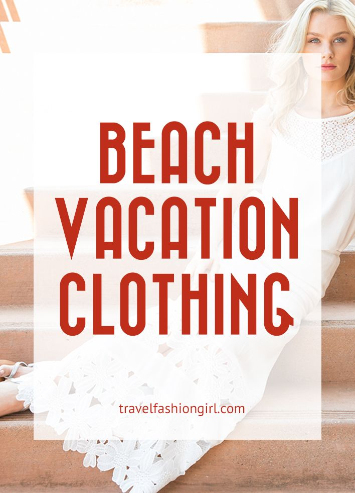 The Best Beach Vacation Clothing That's Luxurious (and Functional) #beachvacationclothes