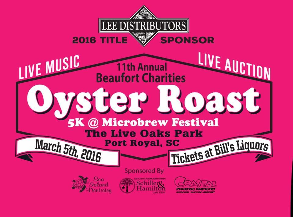 March 5 11th Annual Beaufort Charities Oyster Roast, 5K