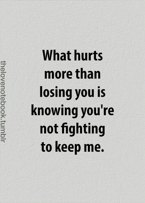 Fight For Love Quotes Losing Love Quotes You Hurt Me Quotes Love Hurts Quotes Quotes About Feelings Hurt Feelings Inspirational Divorce Quotes