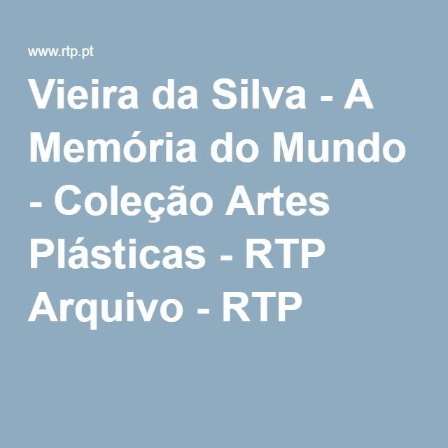 Vieira da Silva - A Memória do Mundo - Coleção Artes Plásticas - RTP Arquivo - RTP