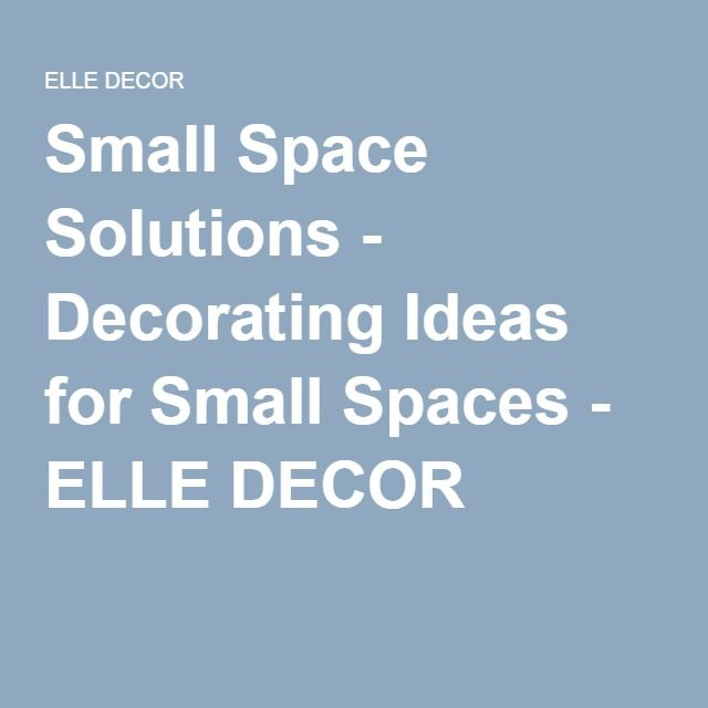 Small Space Solutions - Decorating Ideas for Small Spaces - ELLE ...