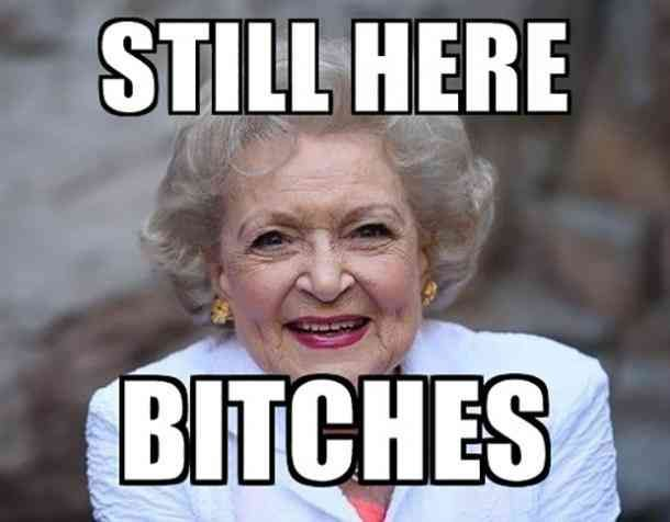 Funny Meme Caption Ideas : All time best betty white quotes funny memes in honor of her