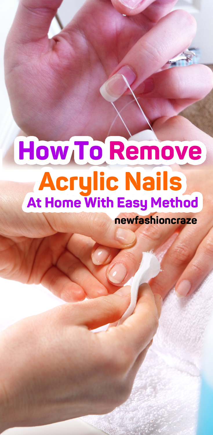 How To Remove Acrylic Nails At Home With Easy Method Remove Acrylic Nails Diy Acrylic Nails Take Off Acrylic Nails