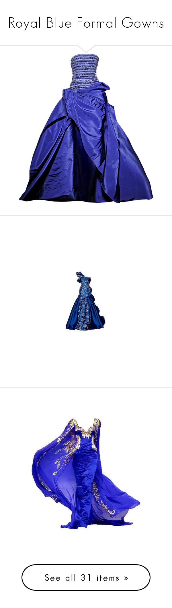 """Royal Blue Formal Gowns"" by kginger ❤ liked on Polyvore featuring dresses, gowns, long dresses, blue, vestidos, blue evening gown, blue evening dresses, long blue dress, long blue evening dress and blue gown"