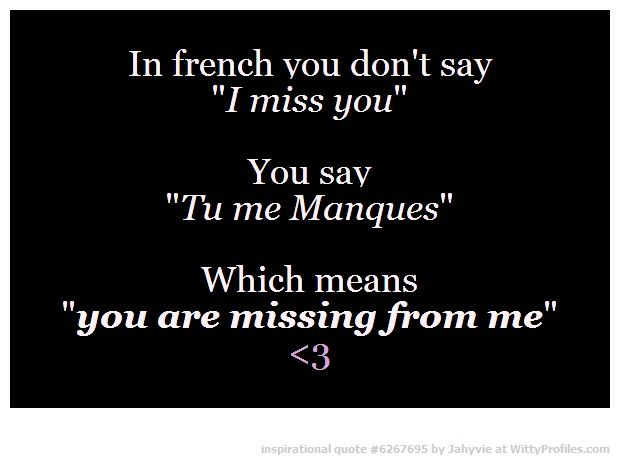 I Miss You In French You Are Missing From Me Tattoos Quotes