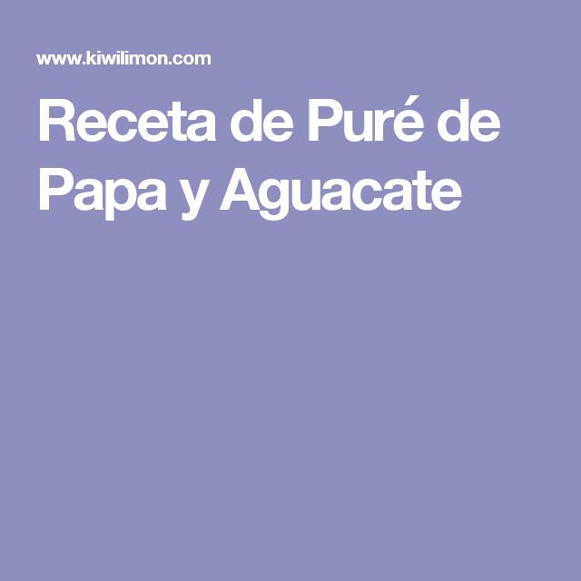 Receta de Puré de Papa y Aguacate