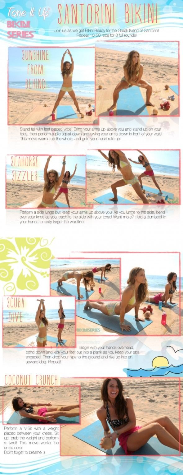Santorini Bikini Workout - total body workout Add weights for the first two moves to work out the shoulders 2 Xs through, 20 reps for each move - you'll feel it! #toneitup #bikiniseries