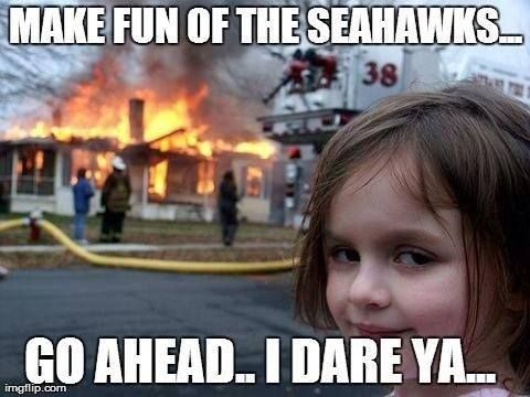 Don't make fun of our Seahawks!