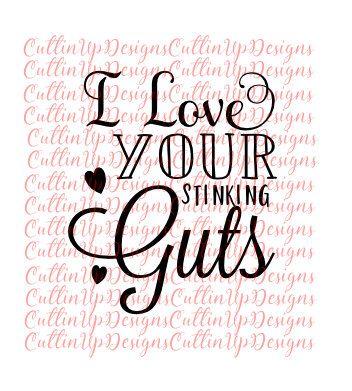 Download I Love Your Stinking Guts (Font Option C) SVG File for ...