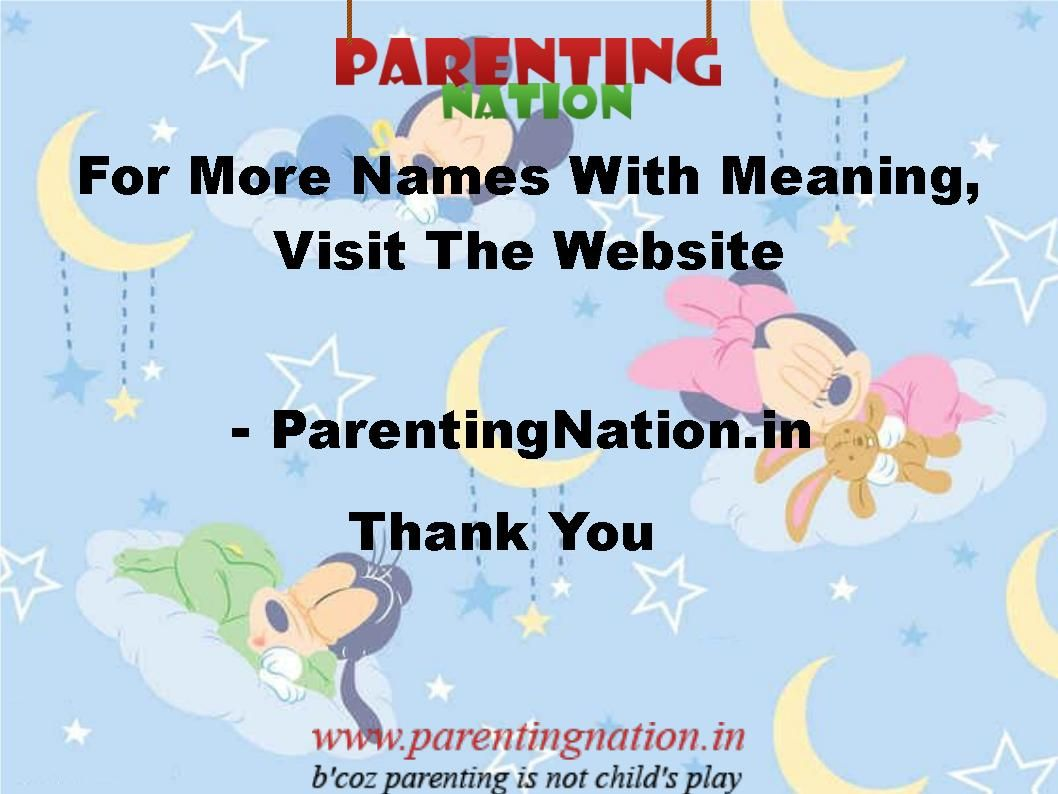 Not To Worry About The Baby Names As We Are Providing The Large Data Base Of Indian Baby Names With Accurate Meanings Visit It At   ParentingNation.in.