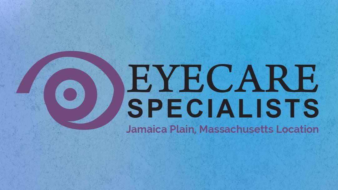 Boston Eye Care Specialists Jamaica plain, Eye care, Jamaica