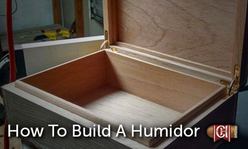 How To Build A Humidor In 12 Easy Steps Think You Can Manage This