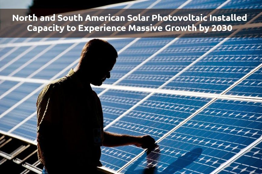 North and South American solar PV installed capacity will increase more than tenfold by 2030
