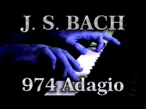 Johann Sebastian Bach Adagio Bwv 974 Youtube Musique