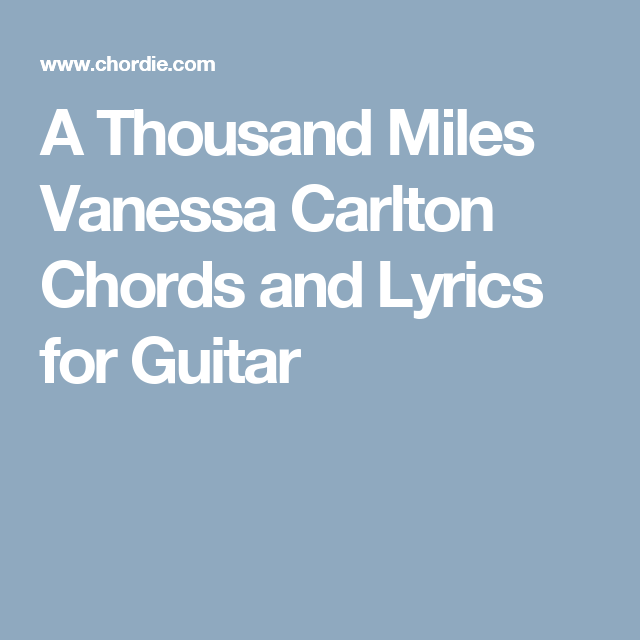 A Thousand Miles Vanessa Carlton Chords and Lyrics for Guitar ...
