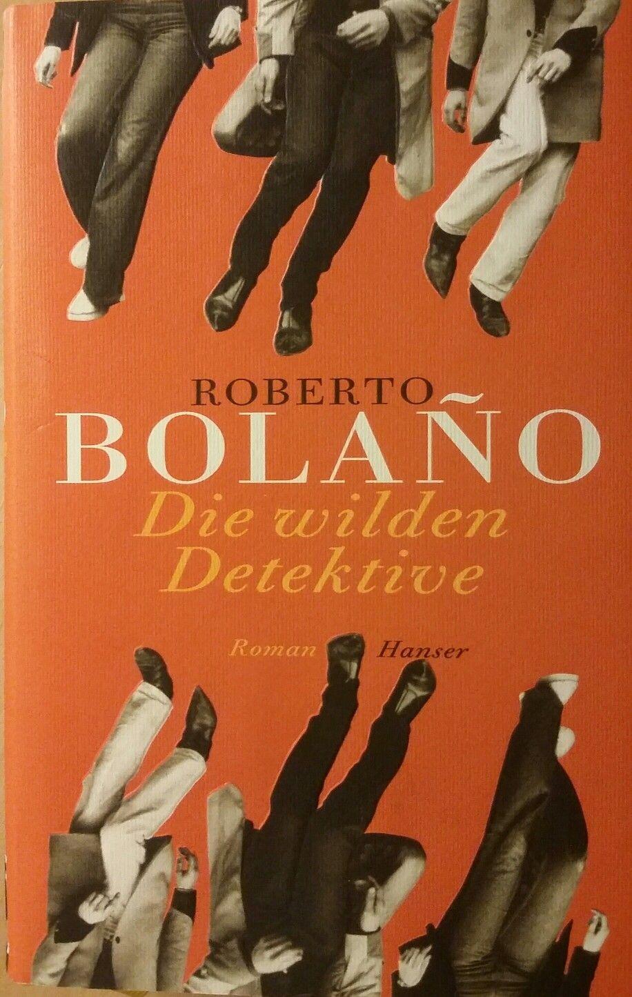Die wilden Detektive von Roberto Bolaño