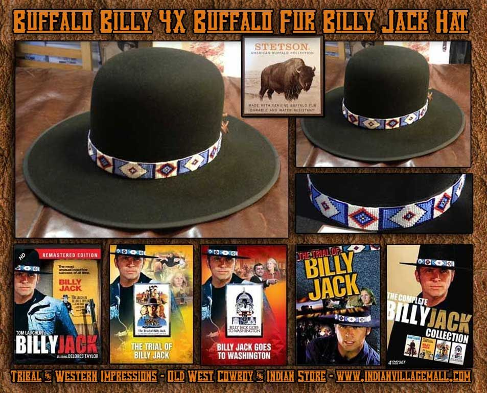 8f5d61dc17b38 Buffalo Billy - Stetson 4X Buffalo Fur Billy Jack Hat From Tribal And Western  Impressions- Old West Cowboy And Indian Store - www.indianvillagemall.com