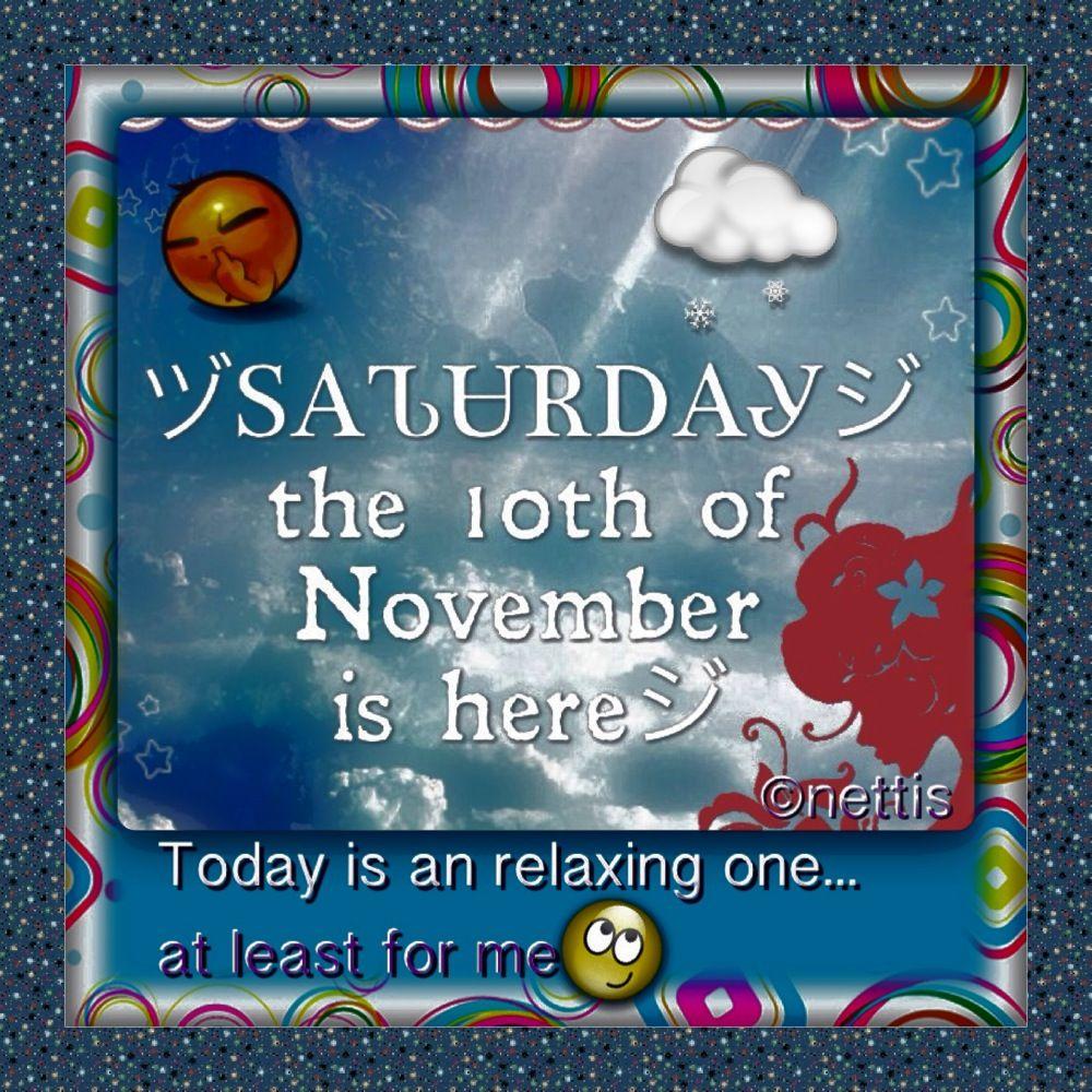 HAPPY SATURDAY the 10th of NOVEMBER 2012☺