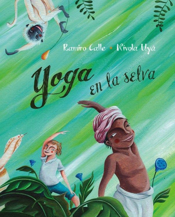 Libro Yoga En La Selva Yoga Para Niños Libros De Yoga Chico Yoga