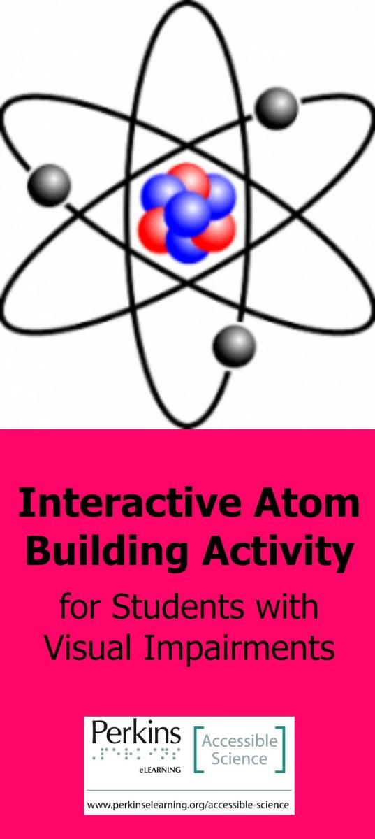 Try this interactive atom-building activity with students who are blind or visually impaired!