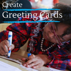 Create Greeting Cards with your family. DoingGoodTogether.org. Set up a card-making table at Thanksgiving and create cards for kids in the hospital.