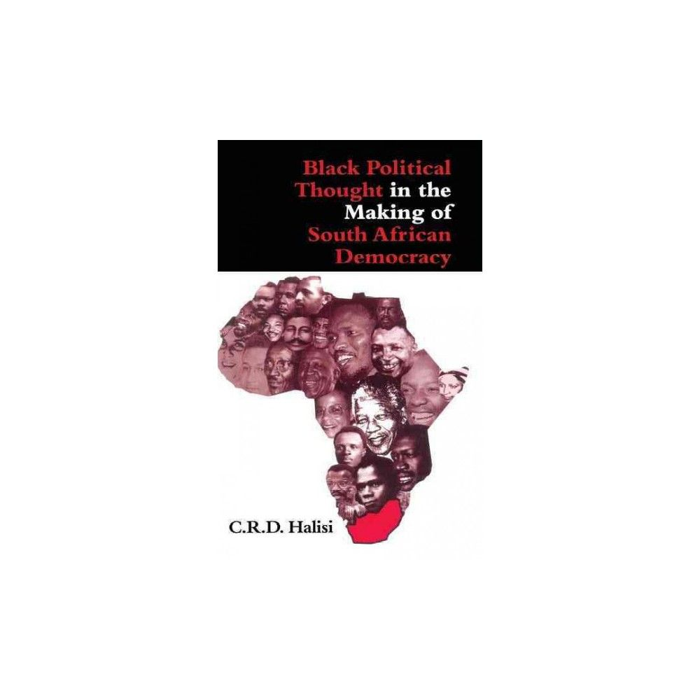 Black Political Thought in the Making of South African Democracy (Hardcover)