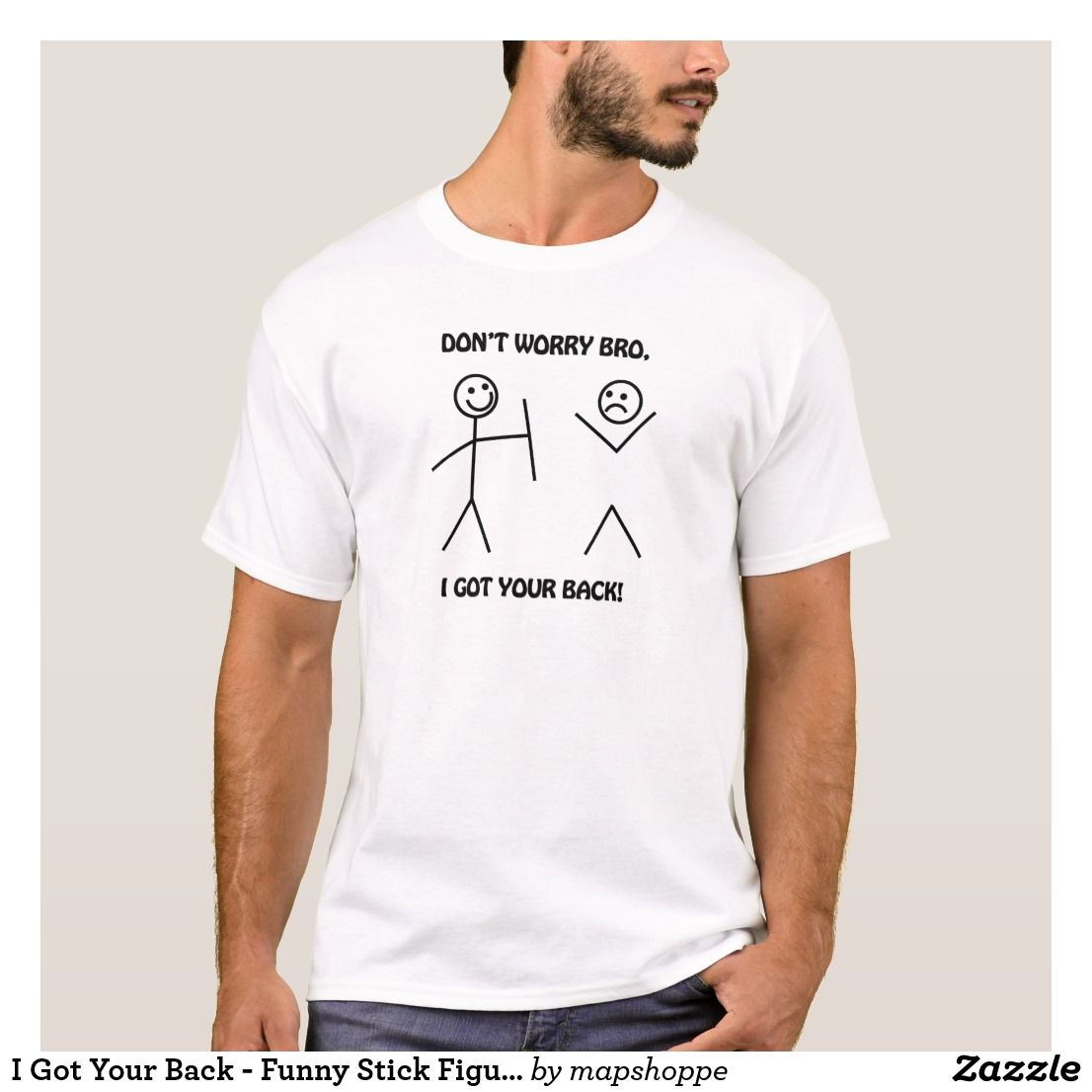 0c61955261 I Got Your Back - Funny Stick Figures T-Shirt | Zazzle.com in 2019 ...