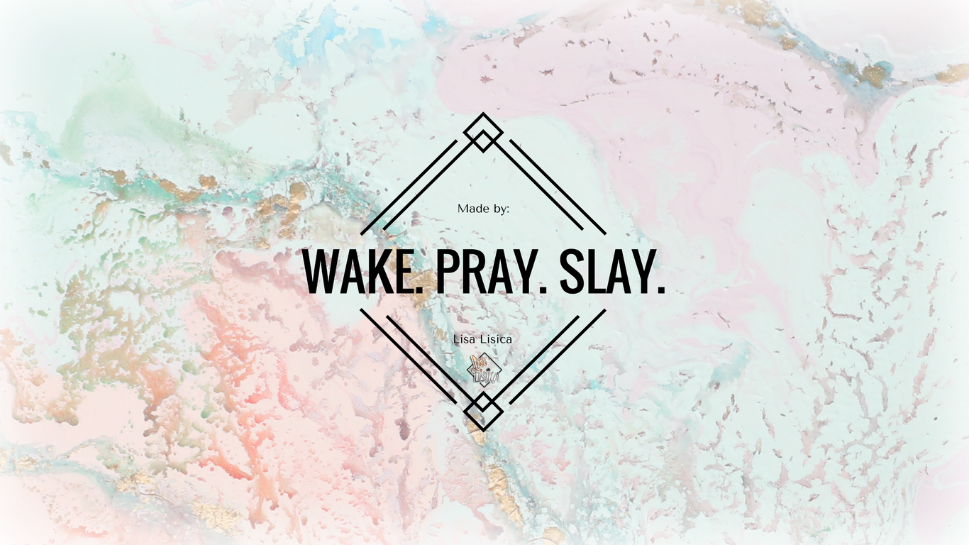 Wake Pray Slay Wallpaper I Lisa Lisica C Bible Verse Background Bible Verse Desktop Wallpaper Wallpaper Bible
